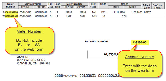 You can find your account number and Meter Number on your Hydro bill as shown.<br><strong>Do not include the E or W character at the beginning of your meter number, for example, OAK12345 should be entered and not W-OAK12345</strong>